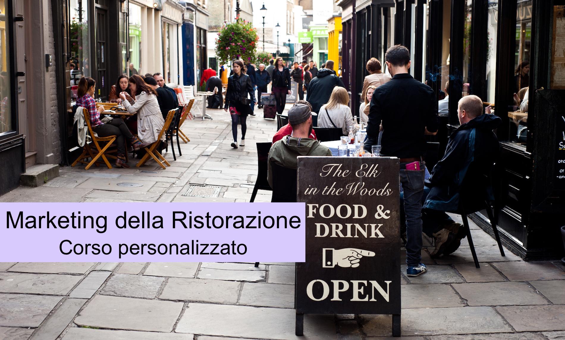 Un corso di marketing per la ristorazione, in versione personalizzata, per avere il locale pieno di clienti.