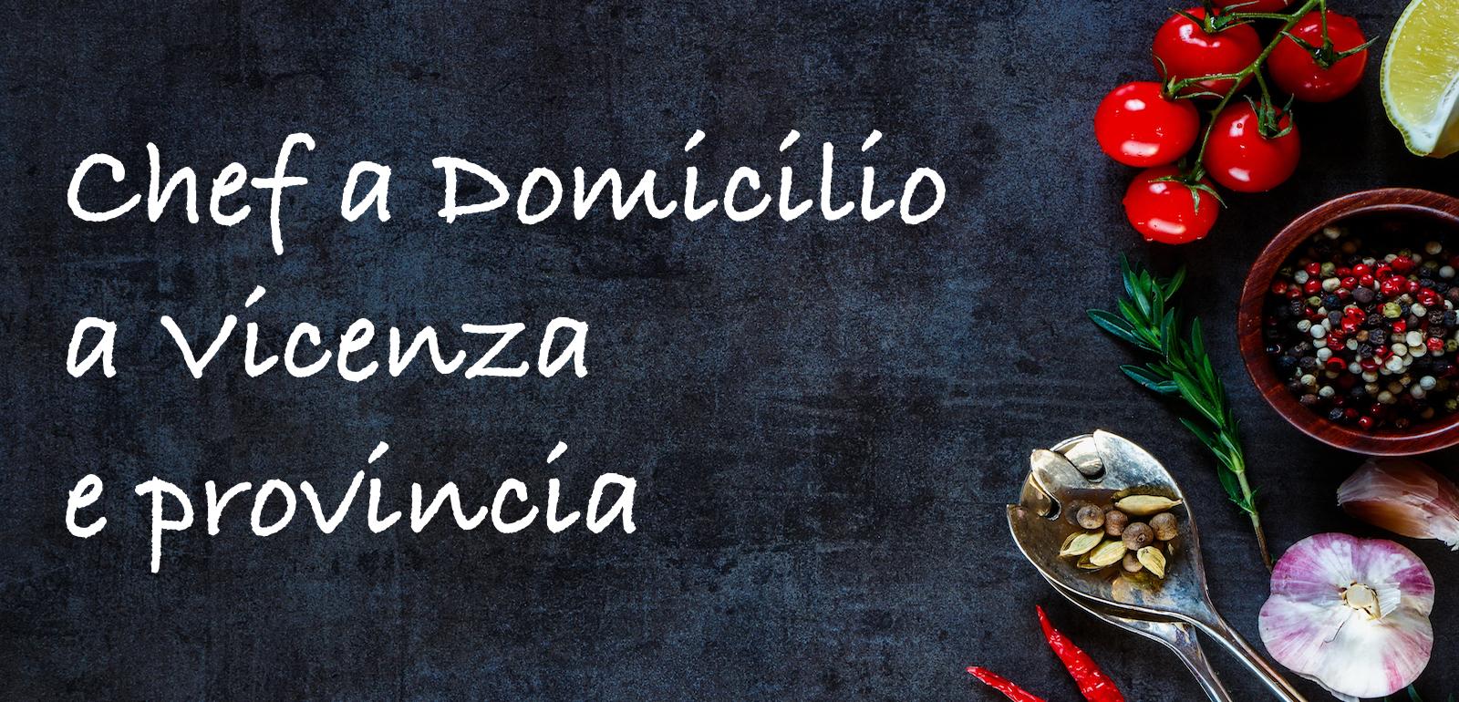 Per anni ho cucinato come chef a domicilio a Vicenza ed in provincia.