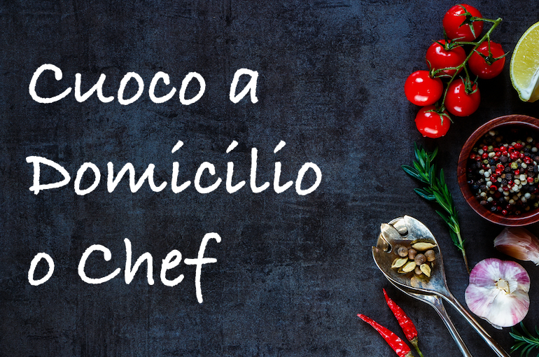 Distinguiamo uno Chef a Domicilio da un Cuoco a Domicilio e da un Personal Chef.
